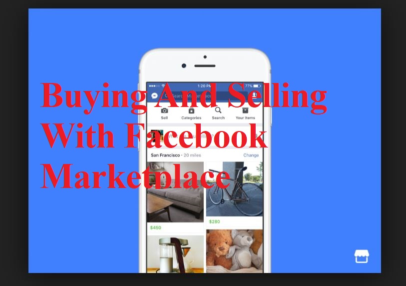 Buying And Selling With Facebook Marketplace