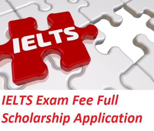 IELTS Exam Fee Full Scholarship Application 2020
