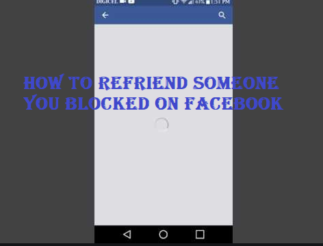 How to refriend Someone You Blocked on Facebook -