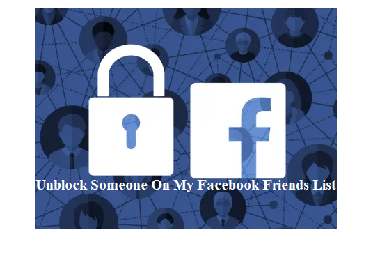 Unblock Someone On My Facebook Friends List