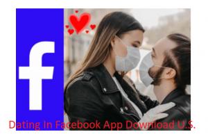 Dating In Facebook App Download U.S.