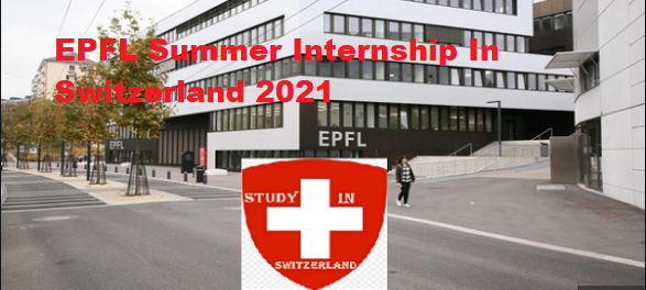 EPFL Summer Internship In Switzerland 2021