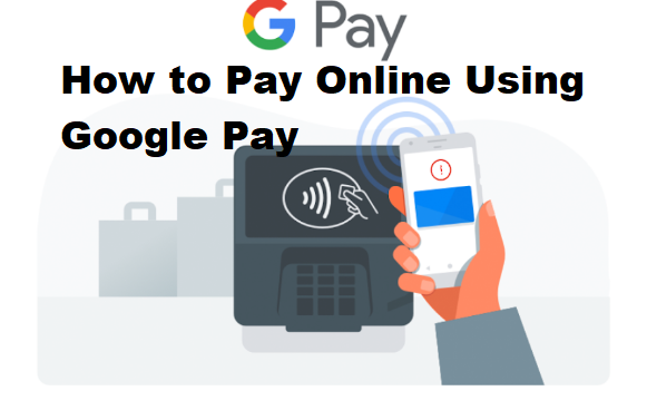 How to Pay Online Using Google Pay