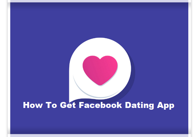 How To Get Facebook Dating App