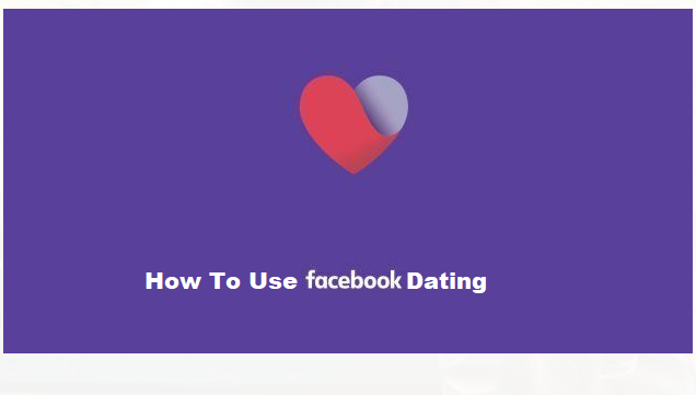How To Use Facebook Dating