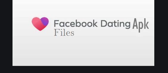 Facebook Dating Apk Files