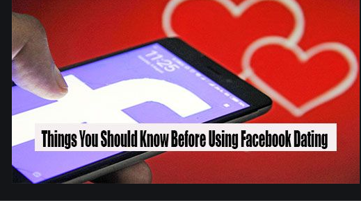 Things You Should Know Before Using Facebook Dating