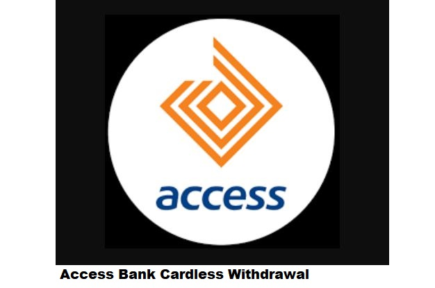 Access Bank Cardless Withdrawal (How to Withdraw Money Without Your ATM)