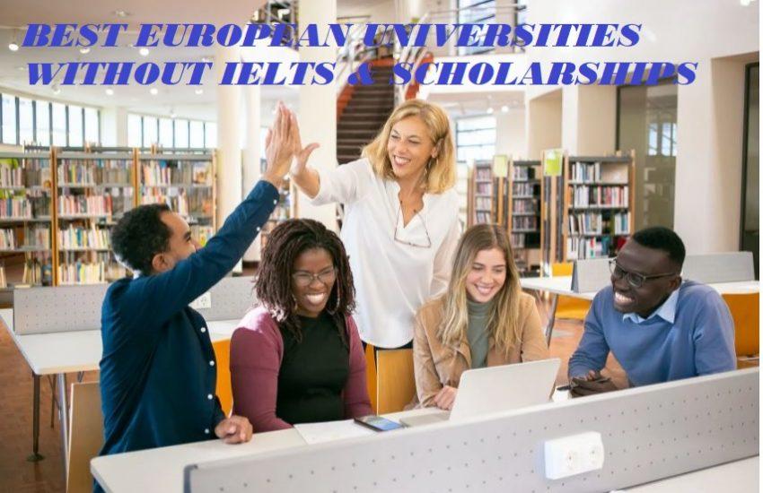 BEST EUROPEAN UNIVERSITIES WITHOUT IELTS & SCHOLARSHIPS