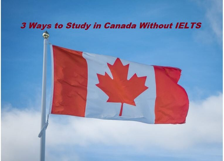 3 Ways to study in Canada without IELTS